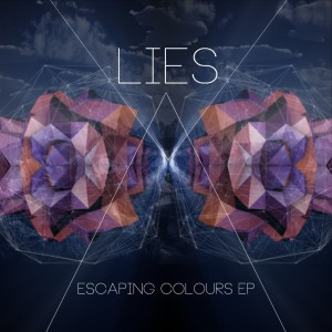 LIES-Escaping-Colours-EP-1024x1024