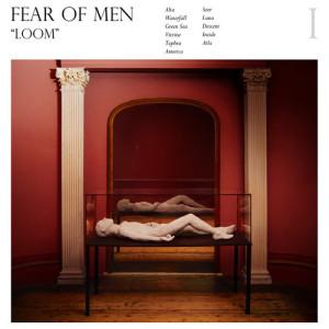 fear_of_men_loom_sentireascoltare