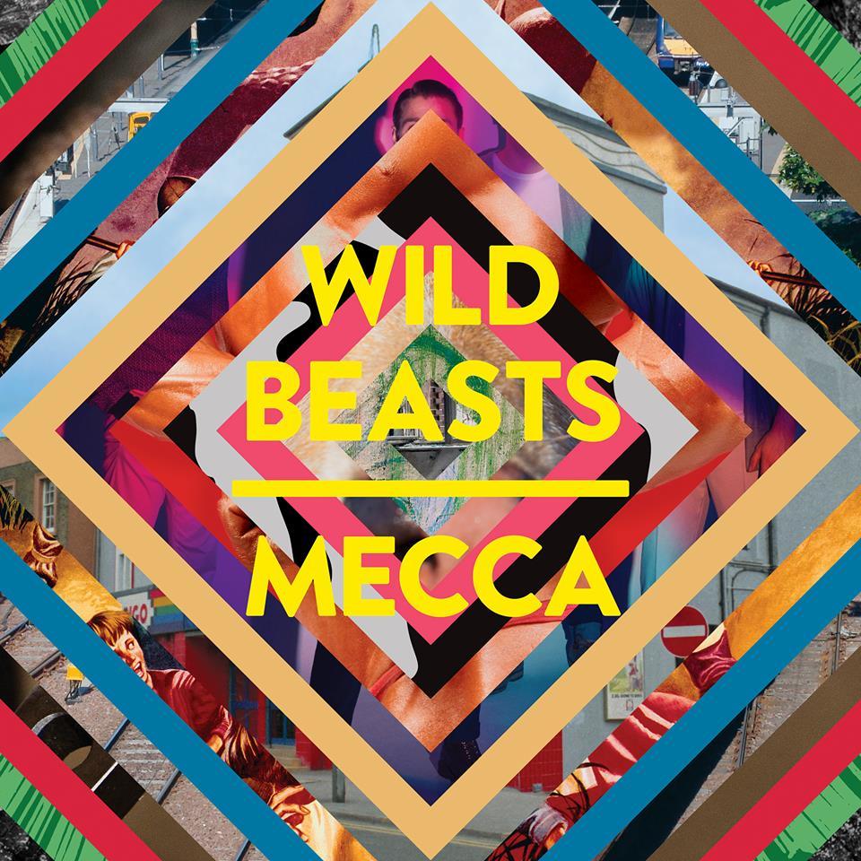 Wild Beasts – Mecca