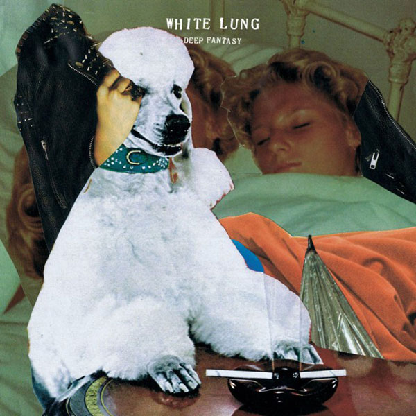 White-Lung-Deep-Fantasy1