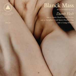 blanck_mass_dumb_flesh_dead_format_the_405