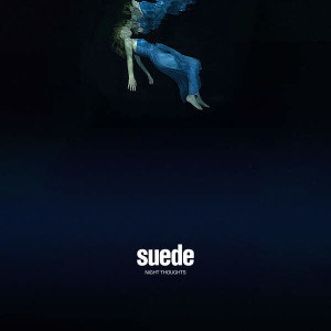 Suede - Night Thoughts (2016)...Freak37