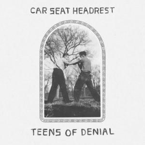 Car_Seat_Headrest_-_Teens_of_Denial