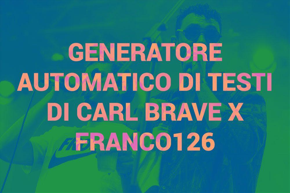 Generatore Automatico Di Testi Di Carl Brave X Franco 126
